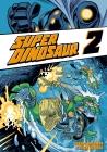 Vergrößerte Darstellung Cover: Super Dinosaur 2. Externe Website (neues Fenster)