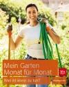 Mein Garten - Monat für Monat