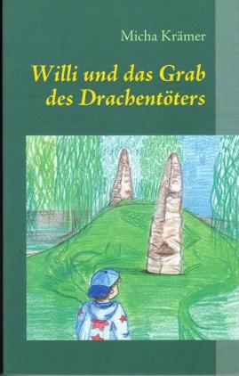 Willi und das Grab des Drachentöters