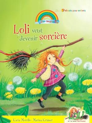 Loli veut devenir sorcière