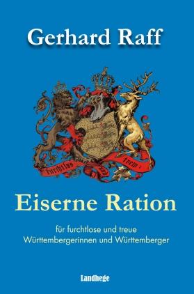 Eiserne Ration für furchtlose und treue Württembergerinnen und Württemberger