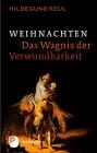 Vergrößerte Darstellung Cover: Weihnachten - Das Wagnis der Verwundbarkeit. Externe Website (neues Fenster)