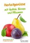 Herbstgenüsse mit Äpfeln, Birnen und Pflaumen