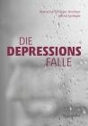 Vergrößerte Darstellung Cover: Die Depressionsfalle. Externe Website (neues Fenster)
