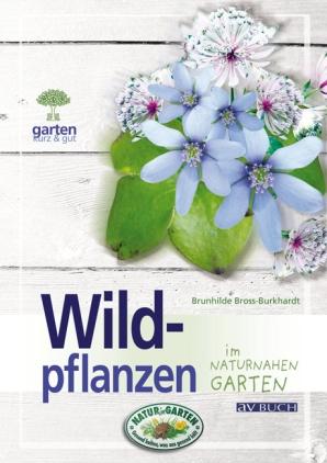Wildpflanzen im naturnahen Garten
