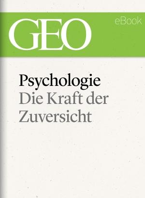 Psychologie: Die Kraft der Zuversicht