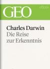 Charles Darwin: Die Reise zur Erkenntnis