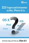 Vergrößerte Darstellung Cover: 222 Fragen und Antworten zu Mac, iPhone & Co.. Externe Website (neues Fenster)