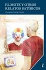 El mote y otros relatos satíricos