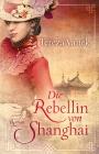 Vergrößerte Darstellung Cover: Die Rebellin von Shanghai. Externe Website (neues Fenster)