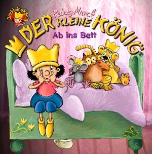 Der kleine König - Ab ins Bett
