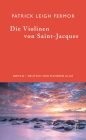 Vergrößerte Darstellung Cover: Die Violinen von Saint-Jacques. Externe Website (neues Fenster)