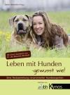 Leben mit Hunden - gewusst wie!