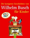 Vergrößerte Darstellung Cover: Die lustigsten Geschichten von Wilhelm Busch für Kinder. Externe Website (neues Fenster)