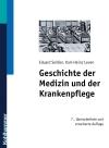 Geschichte der Medizin und der Krankenpflege