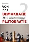 Von der Demokratie zur Plutokratie?