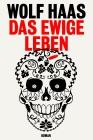 Vergrößerte Darstellung Cover: Das ewige Leben. Externe Website (neues Fenster)