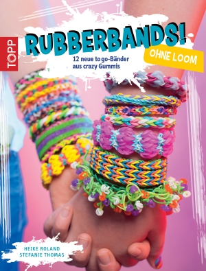 Rubberbands! - Ohne Loom