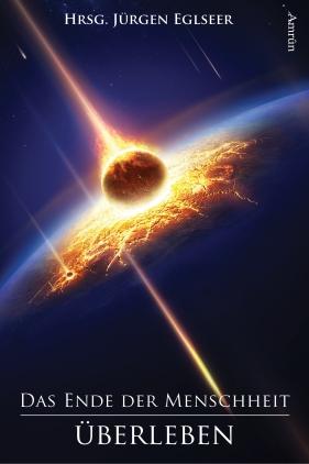 Das Ende der Menschheit: Überleben