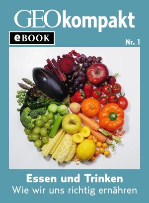 Essen und Trinken - wie wir uns richtig ernähren