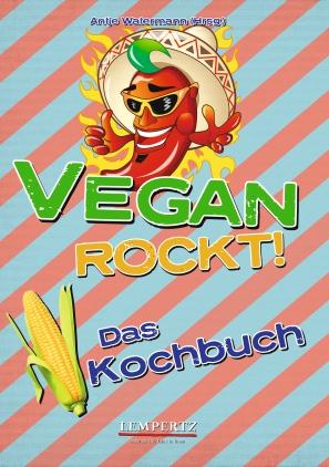 Vegan rockt! - das Kochbuch