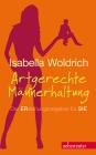 Vergrößerte Darstellung Cover: Artgerechte Männerhaltung. Externe Website (neues Fenster)