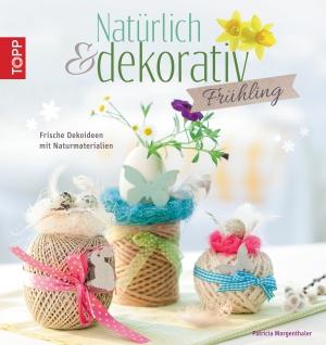 Natürlich & dekorativ - Frühling