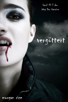 Vergöttert (Band #2 Der Weg Der Vampire)
