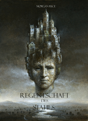 Regentschaft Des Stahls (Band #11 Im Ring Der Zauberei)
