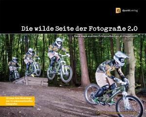 Die wilde Seite der Fotografie 2.0