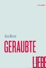 Vergrößerte Darstellung Cover: Geraubte Liebe. Externe Website (neues Fenster)