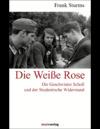 Vergrößerte Darstellung Cover: Die Weiße Rose. Externe Website (neues Fenster)