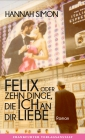 Vergrößerte Darstellung Cover: Felix oder Zehn Dinge, die ich an dir liebe. Externe Website (neues Fenster)