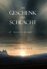 Vergrößerte Darstellung Cover: Das Geschenk der Schlacht (Buch #17 Im Ring der Zauberei). Externe Website (neues Fenster)