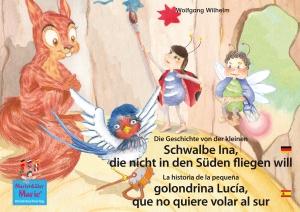 Die Geschichte von der kleinen Schwalbe Ina, die nicht in den Süden fliegen will