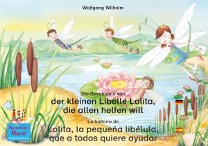 Die Geschichte von der kleinen Libelle Lolita, die allen helfen will