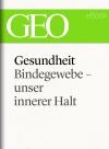 Vergrößerte Darstellung Cover: Gesundheit: Bindegewebe - unser innerer Halt. Externe Website (neues Fenster)