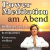 Power Meditation am Abend - 10 Minuten den Tag beschließen und runterkommen - Entspannung und Ruhe