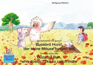 Die Geschichte vom kleinen Bussard Horst, der keine Mäuse fangen will