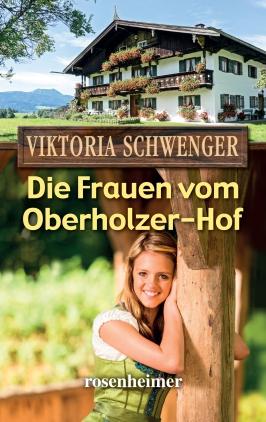 Die Frauen vom Oberholzer-Hof