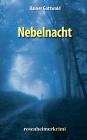 Vergrößerte Darstellung Cover: Nebelnacht. Externe Website (neues Fenster)