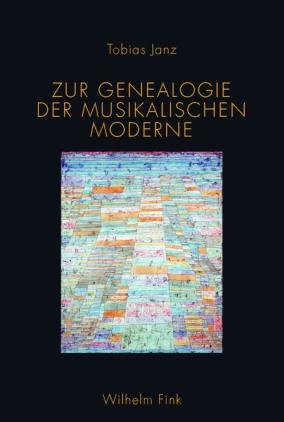 Zur Genealogie der musikalischen Moderne