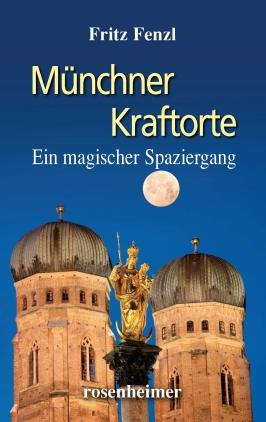 Münchner Kraftorte - Ein magischer Spaziergang