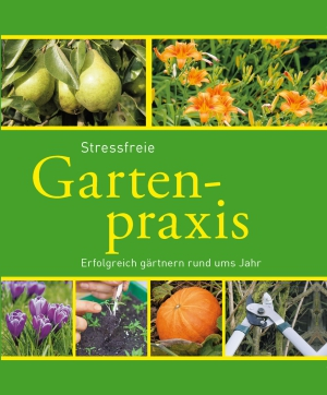 Stressfreie Gartenpraxis