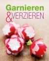 Die schönsten Ideen zum Garnieren & Verzieren für jeden Anlass