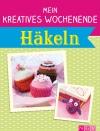 Vergrößerte Darstellung Cover: Mein kreatives Wochenende: Häkeln. Externe Website (neues Fenster)
