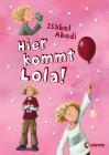 Vergrößerte Darstellung Cover: Hier kommt Lola!. Externe Website (neues Fenster)