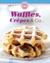 Vergrößerte Darstellung Cover: Waffles, Crêpes & Co.. Externe Website (neues Fenster)
