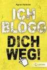 Vergrößerte Darstellung Cover: Ich blogg dich weg!. Externe Website (neues Fenster)