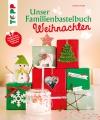 Vergrößerte Darstellung Cover: Unser Familienbastelbuch Weihnachten. Externe Website (neues Fenster)
